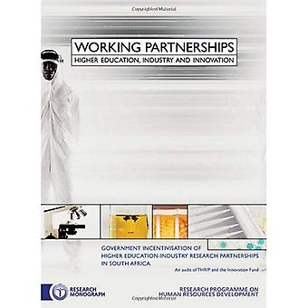 Working Partnerships Higher Education, Industry and Innovation  Government Incentivisation o...