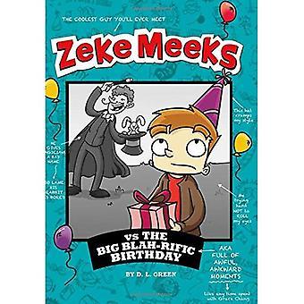 Zeke Meeks Vs Big bla Rific urodziny