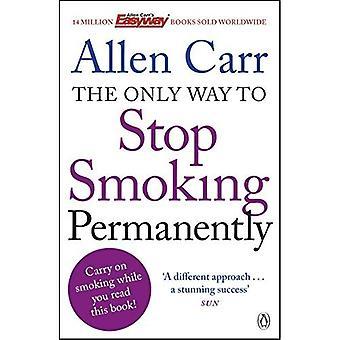 La seule façon d'arrêter de fumer définitivement