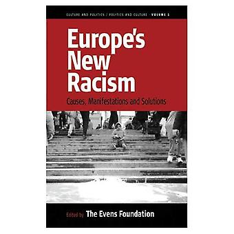 Europes New Racism : Causes, Manifestations, and Solutions