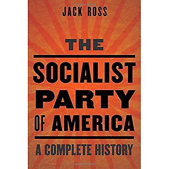 Socialist Party of America: A Complete History
