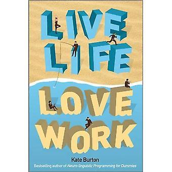 Vivre la vie, l'amour travail