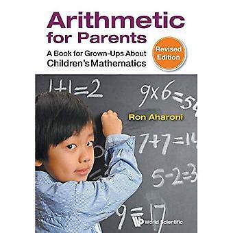 Arithmétique pour les Parents: un livre pour adultes sur les mathématiques pour enfants