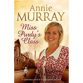 Miss Purdy's Class (New edition) by Annie Murray - 9781447206484 Book
