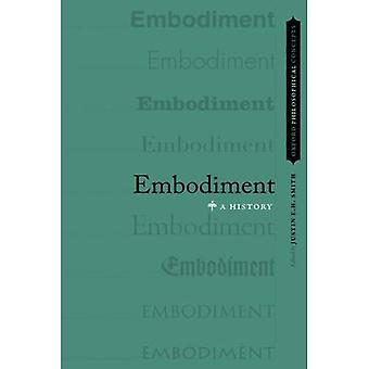 Embodiment: A History (OXFORD PHILOSOPHICAL CONCEPTS)