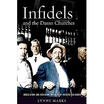 Infidels and the Damn Churches: Irreligion and Religion in Settler British� Columbia