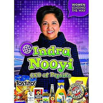 Indra Nooyi: CEO of Pepsico (Women Leading the Way)