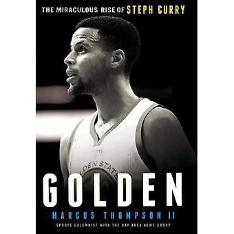 Golden: The Miraculous Rise� of Steph Curry