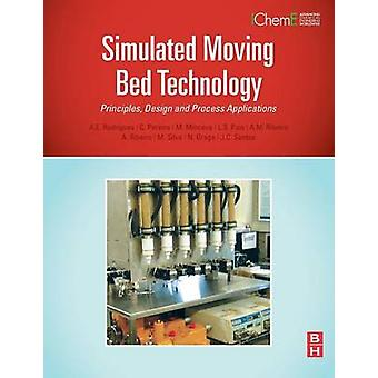Simulated Moving Bed Technology Principles Design and Process Applications by Rodrigues & Alirio