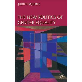 The New Politics of Gender Equality by Squires & Judith