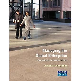 Managing the Global Enterprise by Leontiades & James C.
