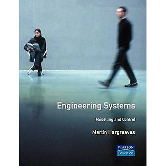 Engineering Systems Modelling and Control by Hargreaves & M.
