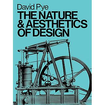 The Nature  Aesthetics of Design by Pye & David