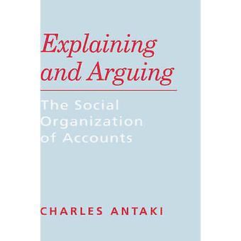 Expliquant et en soutenant l'organisation sociale des comptes par Antaki & Charles