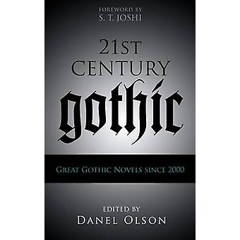 21stCentury Gothic Great Gothic Novels Since 2000 by Olson & Danel