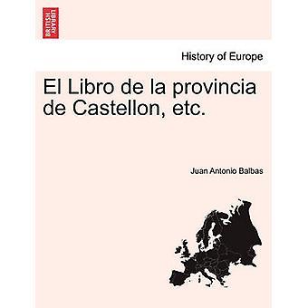 El Libro De La Provincia de Castellon etc. durch Hammelart & Juan Antonio