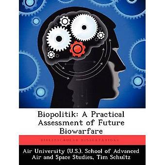 Biopolitik en praktisk vurdering af fremtidige Biowarfare af Schultz & Tim