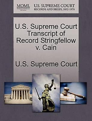 U.S. Supreme Court Transcript of Record StbaguefelFaible v. Cain by U.S. Supreme Court