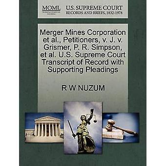 Fusionen gruvor Corporation et al. framställarna v. J. v. Grismer s. R. Simpson et al. U.S. Supreme Court avskrift av posten med stödjande yrkats av NUZUM & R W