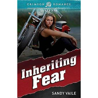 Inheriting Fear by Vaile & Sandy