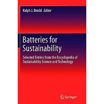 Batteries for Sustainability  Selected Entries from the Encyclopedia of Sustainability Science and Technology by Brodd & Ralph J.