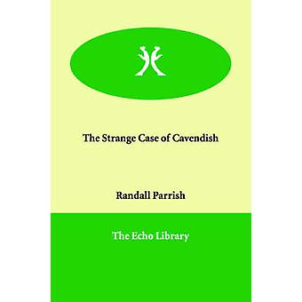 The Strange Case of Cavendish by Parrish & Randall