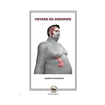 Voyage En Absurdie by Champeau & Albert