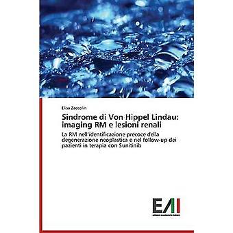 Sindrome di Von Hippel Lindau imaging RM e lesioni renali by Zaccolin Elisa