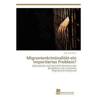 Migrantenkriminalittein importiertes problème de Taheri Chorusch