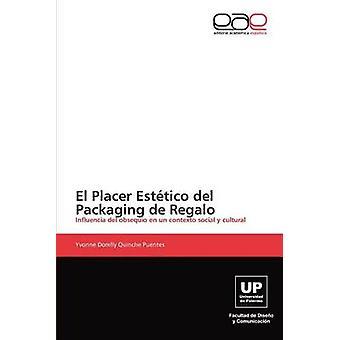 El Placer Estetico del Packaging de Regalo by Quinche Puentes & Yvonne Dorelly