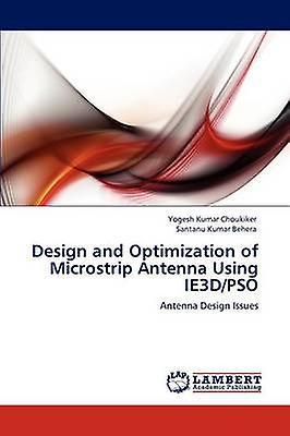 Design and Optimization of Microstrip Antenna Using IE3DPSO by Choukiker & Yogesh Kumar
