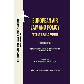 European Air Law and Policy den letzten Entwicklungen 14. jährlichen Konferenz Stockholm 22. November 2002 durch Dagtiglou P D & Unger S