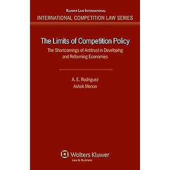 The Limits of Competition Policy. The Shortcomings of Antitrust in Developing and Reforming Economies by Rodriguez & A.E.