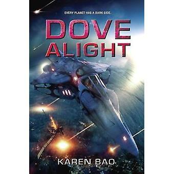 Dove Alight by Karen Bao - 9780451469038 Book