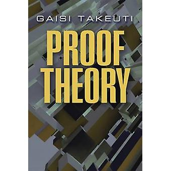 Proof Theory (2nd) by Gaisi Takeuti - 9780486490731 Book
