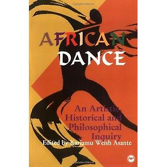 African Dance - An Artistic - Historical - and Philosophical Inquiry b