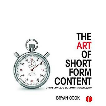 The Art of Short Form Content - From Concept to Color Correction by Br
