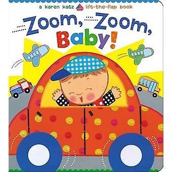 Zoom - Zoom - Baby! by Karen Katz - Karen Katz - 9781442493148 Book