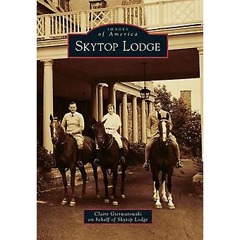 Skytop Lodge by Claire Gierwatowski - Skytop Lodge - 9781467123464 Bo