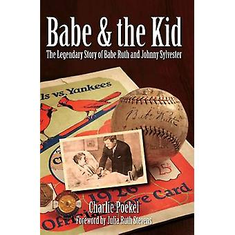 Babe & the Kid - The Legendary Story of Babe Ruth and Johnny Sylvester
