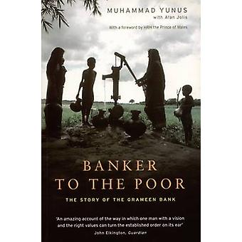 Banker to the Poor - The Story of the Grameen Bank by Mohammad Yunus -