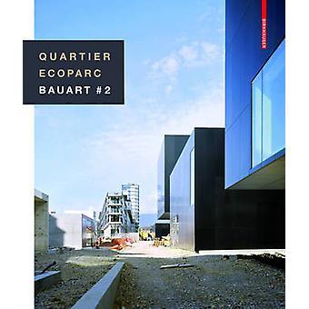 Quartier Ecoparc / Ecoparc Quarter - Bauart # 2 by Quartier Ecoparc /