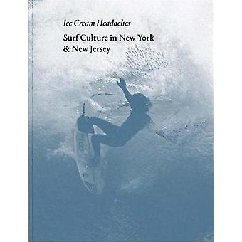 Ed Thompson - Ice Cream Headaches - Surf Culture in New York & New Jers