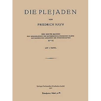 Die Plejaden  Der Abhandlungen der MathematischPhysischen Klasse der Schsischen Akademie der Wissenschaften by Hayn & Friedrich