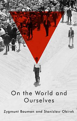 On the World and Ourselves by Zygmunt Bauhomme