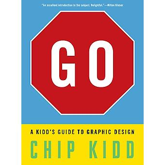 GO:A Kidd's Guide to Graphic Design (Hardcover) by Kidd Chip