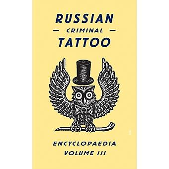 Russian Criminal Tattoo Encyclopedia Volume III: 3 (Hardcover) by Baldaev Danzig Vasiliev Sergei