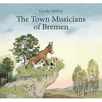 The Town Musicians of Bremen (Hardcover) by Muller Gerda