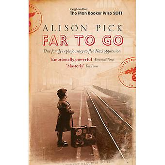 Far to Go by Alison Pick - 9780755379439 Book