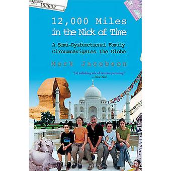 12 -000 Miles in the Nick of Time - A Semi-Dysfunctional Family Circum